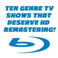 Ten Genre TV Series that Deserve HD Remastering for Blu-ray